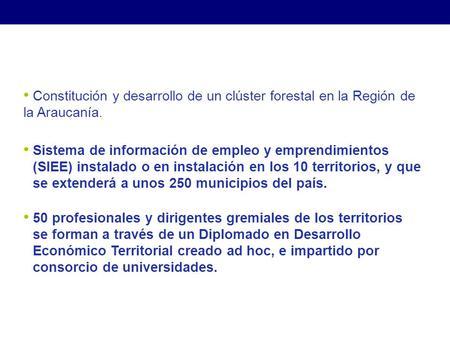 Sistema de información de empleo y emprendimientos (SIEE) instalado o en instalación en los 10 territorios, y que se extenderá a unos 250 municipios del.