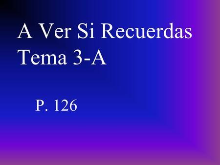 A Ver Si Recuerdas Tema 3-A P. 126 el dormitorio bedroom.