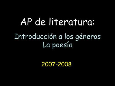 AP de literatura: Introducción a los géneros La poesía
