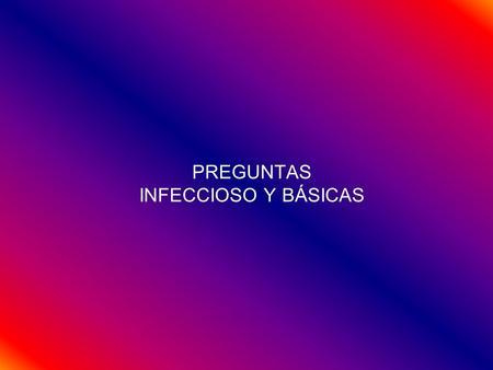 PREGUNTAS INFECCIOSO Y BÁSICAS. MIR ENERO 2006 (22) ANTIBIÓTICOS INFECCIONES HERIDA QUIRÚRGICA GASTROENTERITIS ESTREPTOCOCO PYOGENES ESTREPTOCOCO AGALACTIAE.