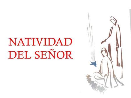 NATIVIDAD DEL SEÑOR.