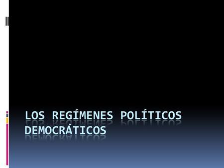 La Democracia tiene diversas variantes de acuerdo con la forma en que se organiza el régimen polìtico. Destacan dos: 1. La Democracia Presidencial. 2.