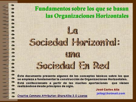 Fundamentos sobre los que se basan las Organizaciones Horizontales Fundamentos sobre los que se basan las Organizaciones Horizontales Creative Commons.