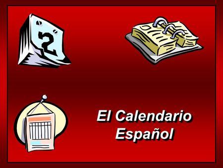 El Calendario Español Español Los Días de la Semana el lunes el martes el miércoles el jueves el viernes el sábado el domingo days of the week are not.