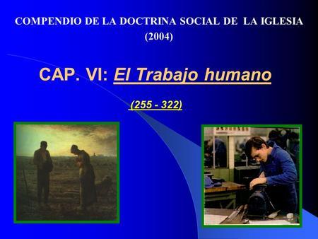 CAP. VI: El Trabajo humano ( )