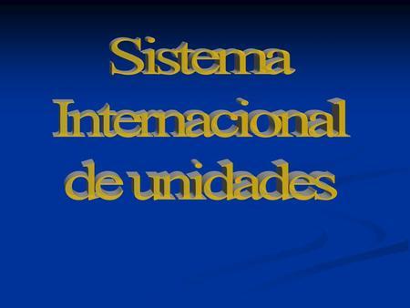 Sistema Internacional de unidades.