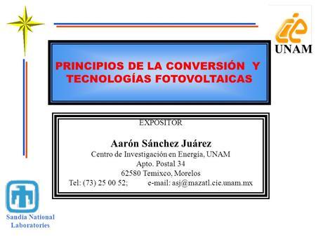 UNAM PRINCIPIOS DE LA CONVERSIÓN Y TECNOLOGÍAS FOTOVOLTAICAS