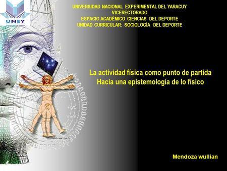 UNIVERSIDAD NACIONAL EXPERIMENTAL DEL YARACUY VICERECTORADO ESPACIO ACADÉMICO CIENCIAS DEL DEPORTE UNIDAD CURRICULAR: SOCIOLOGÍA DEL DEPORTE La actividad.