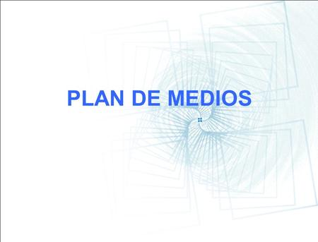 PLAN DE MEDIOS.