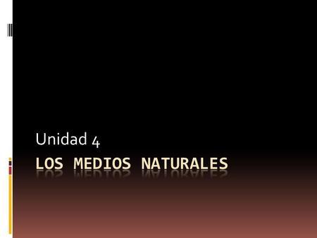 Unidad 4. LOS MEDIOS NATURALES EN EL MUNDO TIPO DE CLIMAMEDIOS NATURALES CLIMA CÁLIDOSituación: 30º-60º (norte y sur). Características: lluvias abundantes.