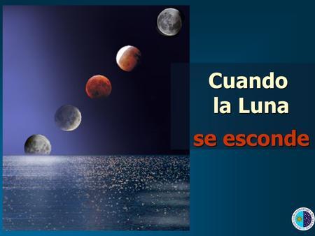 Cuando la Luna se esconde. v = 30 km/s v = 0,4 km/s P rev = 1 año P rot = 1 día Movimientos del Sistema Tierra - Luna P rev = P rot ~ 28 días Ilustración: