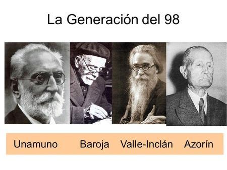 La Generación del 98 Unamuno Baroja Valle-Inclán Azorín.