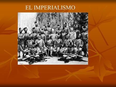 EL IMPERIALISMO.