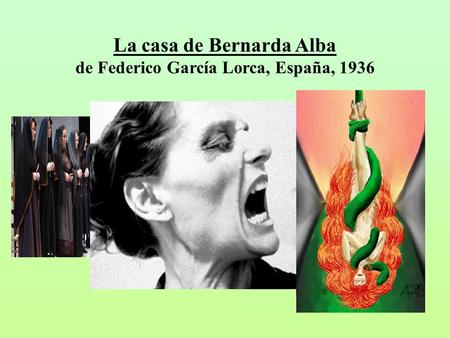 La casa de Bernarda Alba de Federico García Lorca, España, 1936.