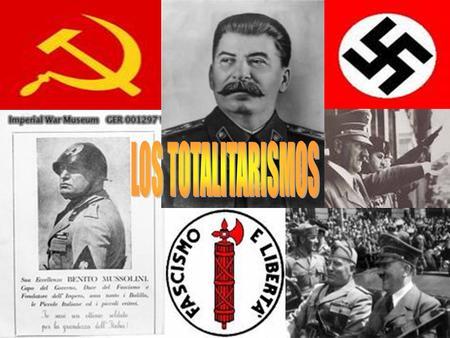 ¿Qué son los Totalitarismo? Los totalitarismos son: Regimenes de gobierno que se caracterizan por la existencia de un partido único, que regula todas.