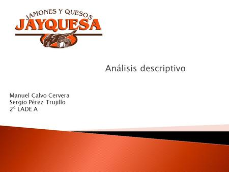 Análisis descriptivo Manuel Calvo Cervera Sergio Pérez Trujillo 2º LADE A.