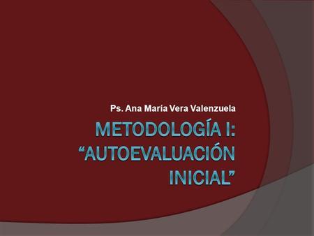 Ps. Ana María Vera Valenzuela. Una definición de Evaluación por Competencias Es el proceso de recolectar evidencias de la competencia y realizar juicios.