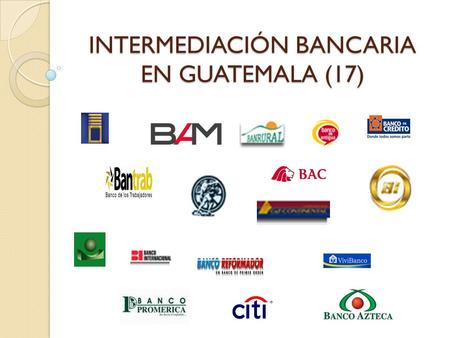 INTERMEDIACIÓN BANCARIA EN GUATEMALA (17)