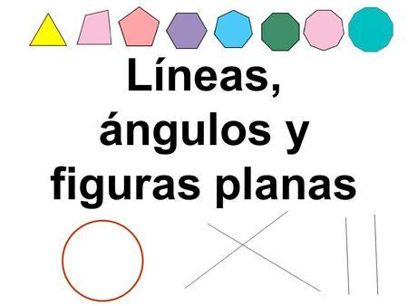 Líneas, ángulos y figuras planas
