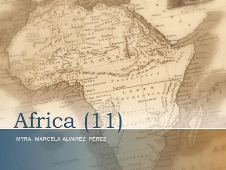 Africa (11) MTRA. MARCELA ALVAREZ PÉREZ. 2 Emancipación: Territorios Franceses En conjunto sin violencia (excepto Argelia) –África negra no era colonia.