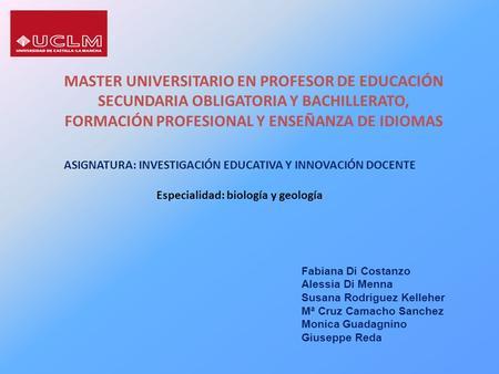 MASTER UNIVERSITARIO EN PROFESOR DE EDUCACIÓN SECUNDARIA OBLIGATORIA Y BACHILLERATO, FORMACIÓN PROFESIONAL Y ENSEÑANZA DE IDIOMAS Fabiana Di Costanzo Alessia.