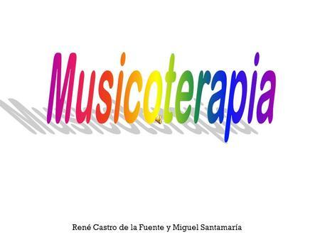 René Castro de la Fuente y Miguel Santamaría Todos nosotros sabemos reconocer cuándo una canción nos parece alegre o nos parece triste. Generalmente.
