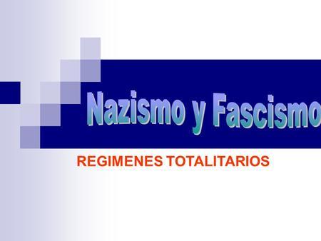 REGIMENES TOTALITARIOS. El 28 de enero de 1933, Adolfo Hitler, máximo dirigente del partido Nacional Socialista, era nombrado canciller de Alemania. Se.