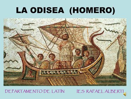 LA ODISEA (HOMERO) DEPARTAMENTO DE LATÍN IES RAFAEL ALBERTI.