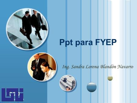 Www.themegallery.com LOGO Ppt para FYEP Ing. Sandra Lorena Blandón Navarro.