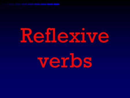 Reflexive verbs What is a reflexive verb? A reflexive verb is an action done to the subject. –Ex. I wash the car. –Ex. I wash myself. –Ex. She talks.