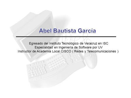 Egresado del Instituto Tecnológico de Veracruz en ISC Especialidad en Ingeniería de Software por UV Instructor de Academia Local CISCO ( Redes y Telecomunicaciones.