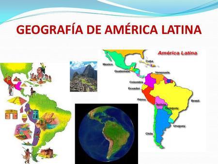 GEOGRAFÍA DE AMÉRICA LATINA. ¿Siendo América Latina una región que reúne gran diversidad de recursos naturales, cómo se puede explicar su bajo desarrollo.