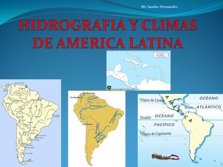 Mr. Sandro Hernández. HIDROGRAFIA DE AMERICA LATINA ¿Por qué algunas personas afirman que la Tierra es un Planeta Azul? ¿Qué consideras que pasaría en.
