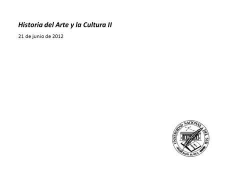 Historia del Arte y la Cultura II 21 de junio de 2012.