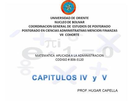 UNIVERSIDAD DE ORIENTE NUCLEO DE BOLIVAR COORDINACION GENERAL DE ESTUDIOS DE POSTGRADO POSTGRADO EN CIENCIAS ADMINISTRATIVAS MENCION FINANZAS VII COHORTE.