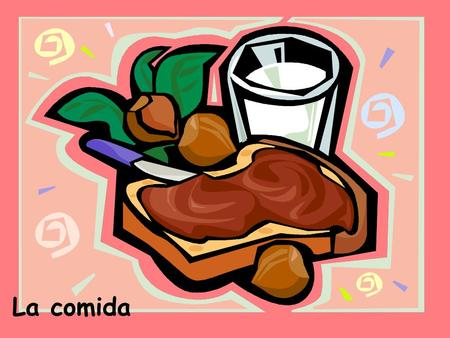 La comida. Lets learn the vocabulary… el carne el helado.