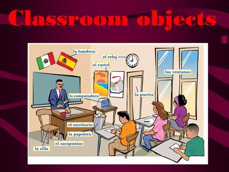Classroom objects.   QeMKDPJ6Mvk&feature=related.