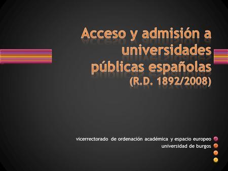 Vicerrectorado de ordenación académica y espacio europeo universidad de burgos.