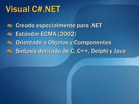 Visual C#.NET Creado especialmente para .NET Estándar ECMA (2002)