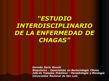 """""""ESTUDIO INTERDISCIPLINARIO DE LA ENFERMEDAD DE CHAGAS"""""""