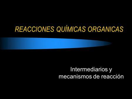 REACCIONES QUÍMICAS ORGANICAS