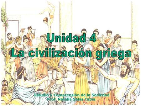 Estudio y Comprensión de la Sociedad Prof. Natalia Salas Tapia.