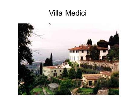 Villa Medici. La Villa Concepto Cultural Antropocentrismo. Vivienda Privada. Lugar. Vistas V/S Privacidad. Cuerpo Geométrico Relaciones Proporcionales.