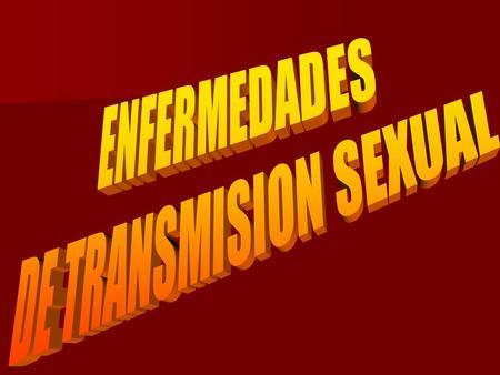 ENFERMEDADES DE TRANSMISION SEXUAL.