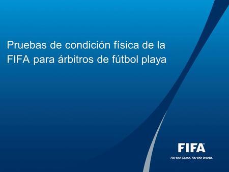 Pruebas de condición física de la FIFA para árbitros de fútbol playa.