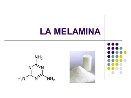 LA MELAMINA. INDICE: Introducción ¿Qué es la melamina? ¿Para qué se adulteró? Método oficial para la determinación de nitrógeno proteico en alimentos.