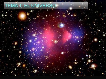 TEMA 1: EL UNIVERSO.