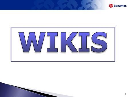 1 Una wiki, es un sitio web en donde múltiples personas especializadas en un tema o temas van aportando sus conocimientos creando bancos de inteligencia.