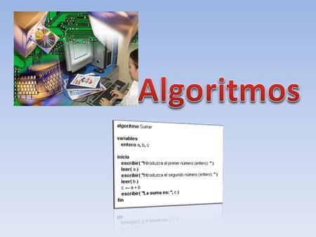 Secuencia finita, ordenada y lógica de instrucciones (ó pasos), los cuales permiten realizar una ó varias tareas.