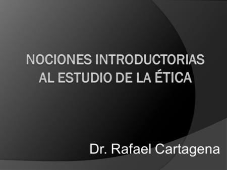 Nociones introductorias al estudio de la Ética